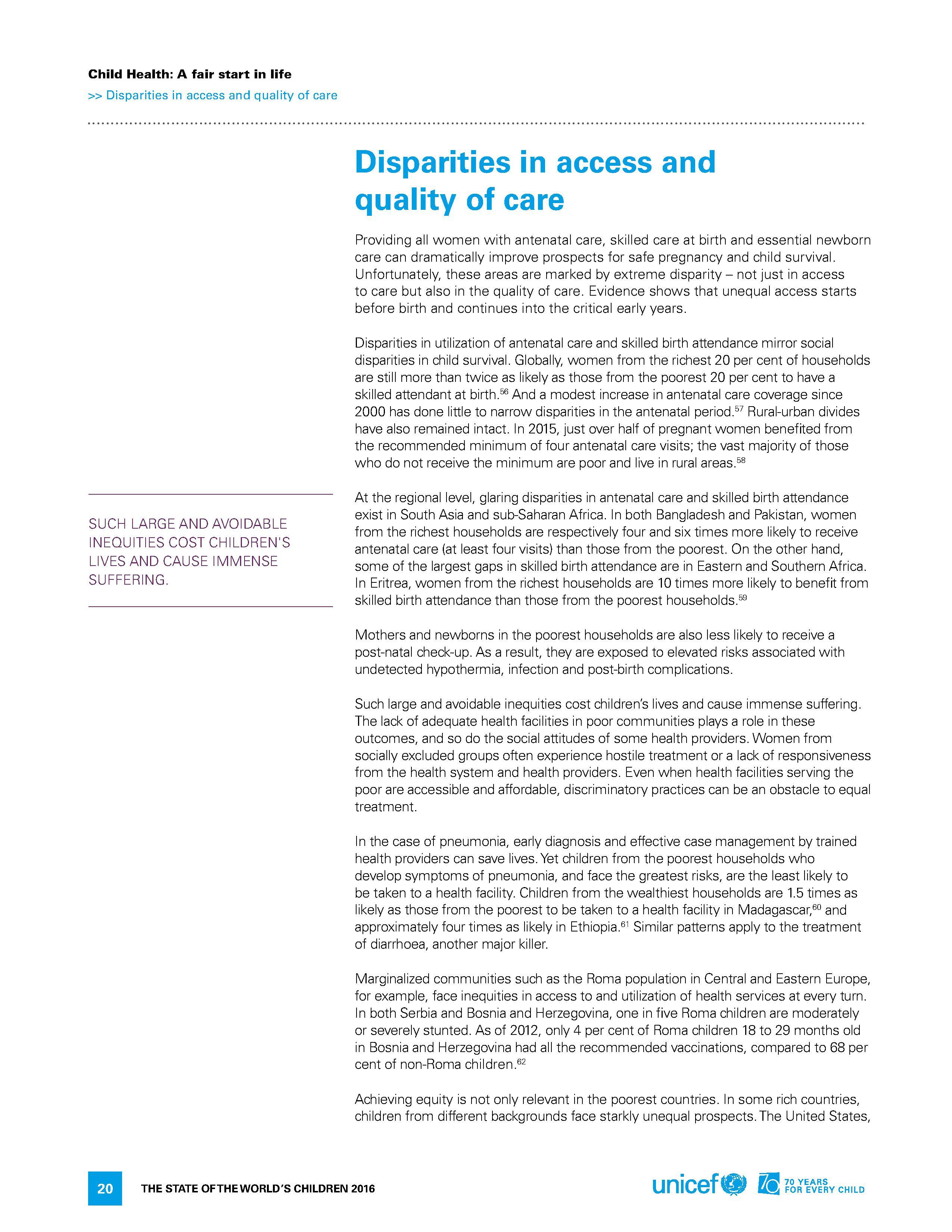 20 THE S T A T E OF T HE WORLD' S CHILDREN 2016 Child Health: A fair start in life >> Disparities in access and quality of care Disparities in access ...